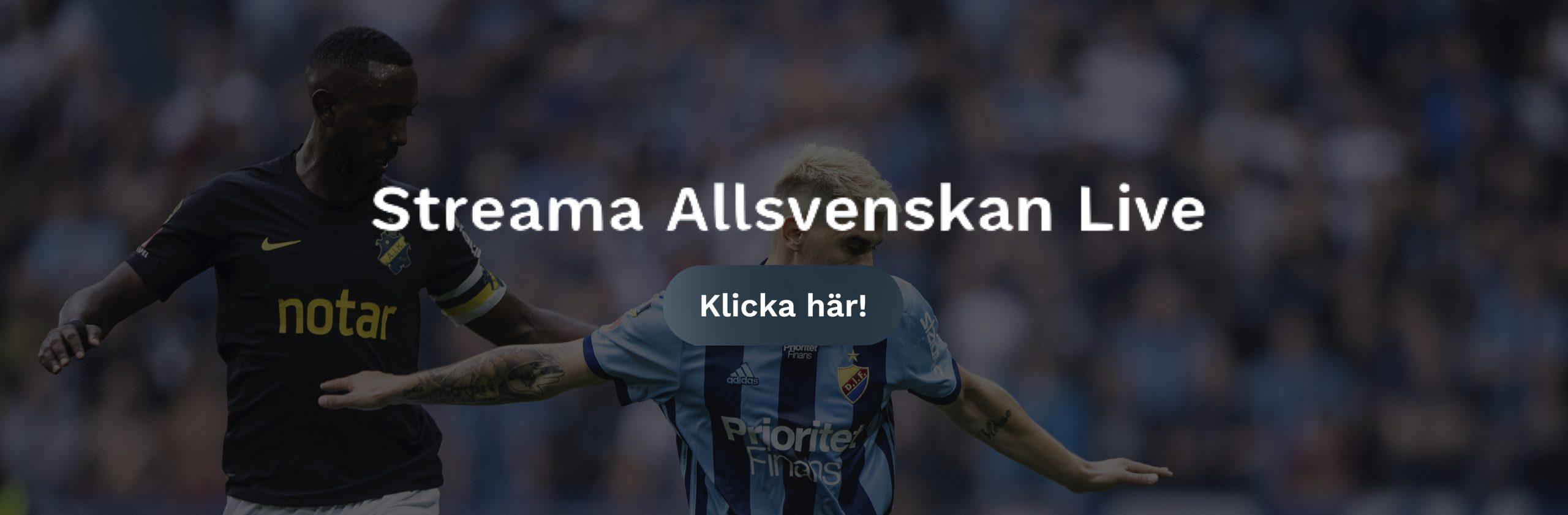Djurgården AIK TV tider? Vilken tid spelas DIF AIK idag:ikväll?