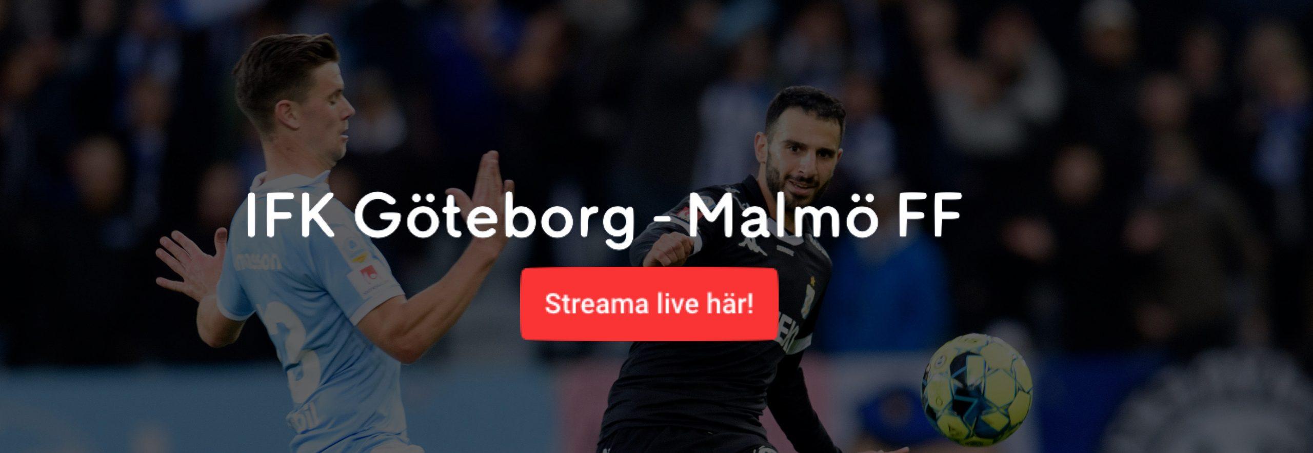 IFK Göteborg Malmö FF TV tider? Vilken tid spelas MFF IFK idag/ikväll?